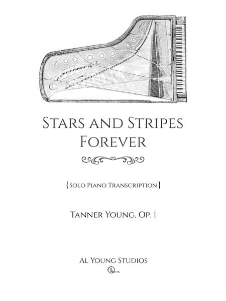 Stars and Stripes Forever (Piano) by Tanner Young