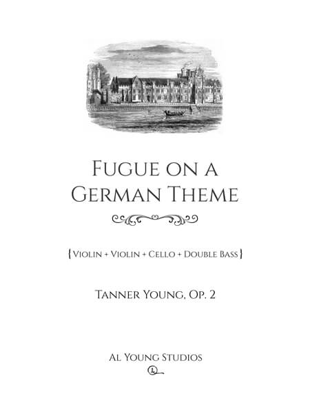 Fugue on a German Theme (2 Violins+Cello+Double Bass) by Tanner Young
