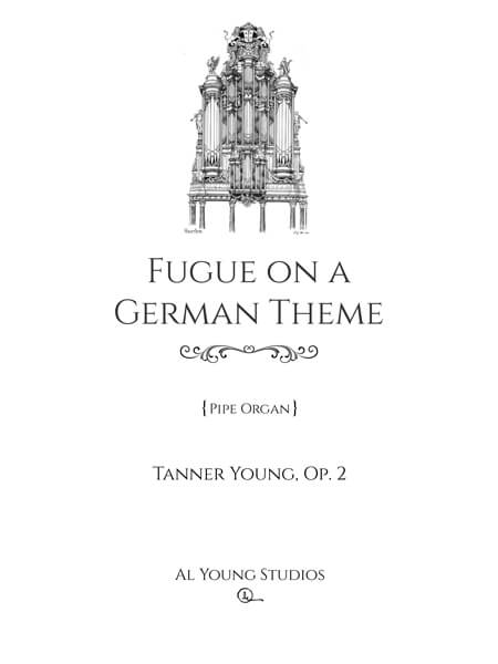 Fugue on a German Theme (Organ) by Tanner Young