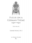 Fugue on a German Theme (Organ)