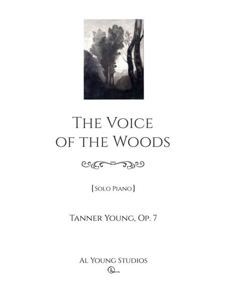 The Voice of the Woods (Piano) by Tanner Young